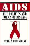 AIDS : The Politics and Policy of Disease, Theodoulou, Stella Z., 0133686302