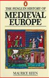 Medieval Europe, Maurice H. Keen and Maurice Keen, 0140136304