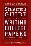 Student's Guide to Writing College Papers, Turabian, Kate L., 0226816303