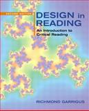 Design in Reading : An Introduction to Critical Reading, Garrigus, Richmond, 0321096304