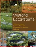 Wetland Ecosystems, Mitsch, William J. and Gosselink, James G., 047028630X