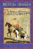 The Travels and Adventures of Serendipity, Merton, Robert King and Barber, Elinor G., 0691126305
