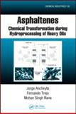 Asphaltenes : Chemical Transformation During Hydroprocessing of Heavy Oils, Ancheyta, Jorge and Rana, M. S., 1420066307