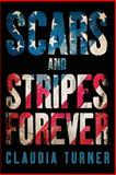 Scars and Stripes Forever, Claudia Turner, 1492346306
