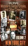 Mobsters, Gangs, Crooks and Other Creeps, Joe Bruno, 1493716301