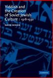 Yiddish and the Creation of Soviet Jewish Culture, 1918-1930, Shneer, David, 0521826306