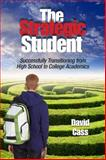 The Strategic Student : Successfully Transitioning from High School to College Academics, Uvize and Cass, David, 098388630X