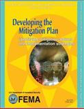 Developing the Mitigation Plan: Identifying Mitigation Actions and Implementation Strategies (State and Local Mitigation Planning How-To Guide; FEMA 386-3 / April 2003), U. S. Department Security and Federal Emergency Agency, 1482506300