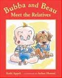 Bubba and Beau Meet the Relatives, Kathi Appelt, 0152166300