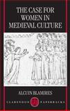 The Case for Women in Medieval Culture, Blamires, Alcuin, 0198186304
