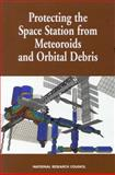 Protecting the Space Station from Meteoroids and Orbital Debris, International Space Station Meteoroid/Debris Risk Management Committee, 0309056306