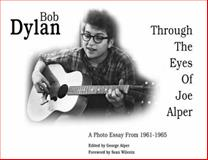 Bob Dylan Through the Eyes of Joe Alper, George Alper, 0980046300