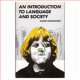 An Introduction to Language and Society, Martin Montgomery, 0416346308