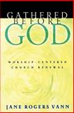 Gathered Before God, Jane Rogers Vann, 0664226302