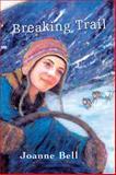 Breaking Trail, Joanne Bell, 0888996306
