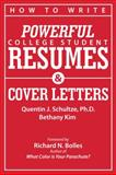How to Write Powerful College Student Resumes : Easy Tips, Basic Templates, Sample Formats, and Real Examples that Get Job Interviews Like Magic, Schultze, Quentin and Kim, Bethany, 0982706308