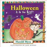 Halloween, Is It for Real?, Harold Myra, 1400306302
