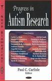 Progress in Autism Research, Carlisle, Paul C., 1600216307