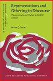 Representations and Othering in Discourse : The Construction of Turkey in the EU Context, Tekin, Beyza Ç, 9027206309