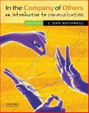 In the Company of Others : An Introduction to Communication, Rothwell, J. Dan, 0195336305