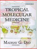 Tropical Molecular Medicine, Deo, Madhav G., 0195646304