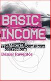 Basic Income : The Material Conditions of Freedom, Raventos, Daniel, 0745326307