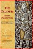 The Crusades : Islamic Perspectives, Hillenbrand, Carole, 0748606300