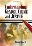 Understanding Gender, Crime, and Justice, Morash, Merry, 0761926305