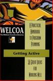 Getting Active : A Practical Handbook to Program Planning: 50 Great Ideas for Working Well, David Hunnicutt, 0971356300