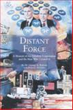 Distant Force : A Memoir of the Teledyne Corporation and the Man Who Created It, Roberts, George A., 097913630X