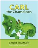 Carl the Chameleon, Daniel Swanson, 1468026305