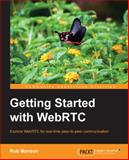 Getting Started with WebRTC, Rob Manson, 1782166300