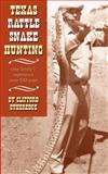 Texas Rattlesnake Hunting, Clifford Etheredge, 1932196307