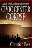Civic Center Corpse, Christian Belz, 1939816300
