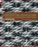 Constructing Architecture : Materials, Processes, Structures. A Handbook, , 3764386304