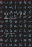 Siteless : 1001 Building Forms, Blanciak, François, 0262026309