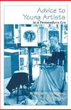 Advice to Young Artists in a Postmodern Era, Dunning, William V. and Mahmoud, Ben, 0815606303