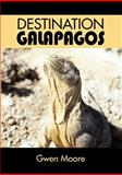 Destination Galapagos, Gwendolyn Moore, 0965196305