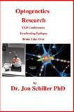 Optogenetics Research, Jon Schiller, 1489596305