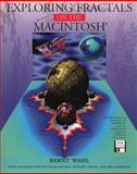 Exploring Fractals on the Macintosh, Wahl, Bernt and Kampman, Eric, 0201626306