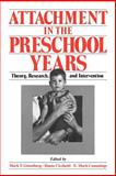 Attachment in the Preschool Years : Theory, Research, and Intervention, , 0226306305