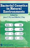 Bacterial Genetics in Natural Environments, Fry, J. C. and Day, M. J., 0412356309