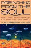 Preaching from the Soul, J. Ellsworth Kalas, 0687066301