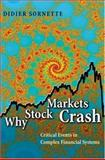 Why Stock Markets Crash : Critical Events in Complex Financial Systems, Sornette, Didier, 0691096309