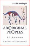 Aboriginal Peoples of Canada : A Short Introduction, Magocsi, Paul Robert, 0802036309