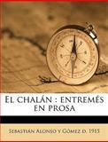 El Chalán, Sebastin Alonso y. Gmez and Sebastián Alonso Y Gómez, 1149916303