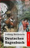 Deutsches Sagenbuch, Ludwig Bechstein, 1482316307