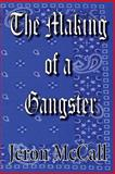 The Making of a Gangster, Jeron McCall, 1499626304