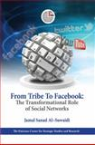From Tribe to Facebook : The Transformational Role of Social Networks, Al-Suwaidi, Jamal S., 9948146301