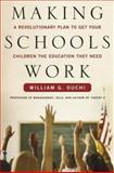 Making Schools Work, William G. Ouchi, 0743246306